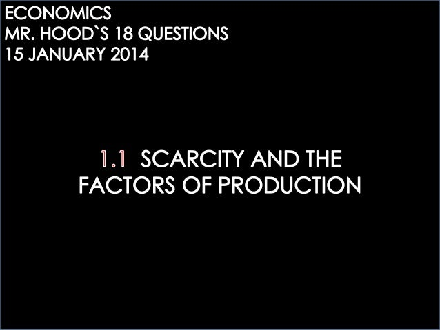 ECOGOV: 1.1 SCARCITY AND THE FACTORS OF PRODUCTION QUESTIONS