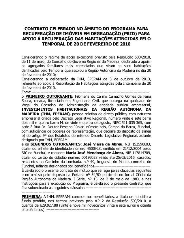 CONTRATO CELEBRADO NO ÂMBITO DO PROGRAMA PARA RECUPERAÇÃO DE IMÓVEIS EM DEGRADAÇÃO (PRID) PARA APOIO À RECUPERAÇÃO DAS HAB...
