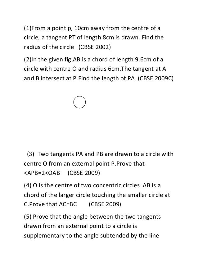 (1)From a point p, 10cm away from the centre of a circle, a tangent PT of length 8cm is drawn. Find the radius of the circ...