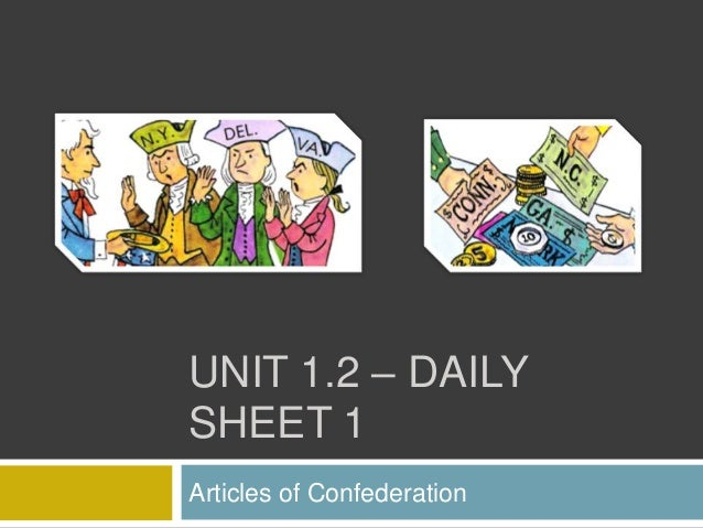 UNIT 1.2 – DAILY SHEET 1 Articles of Confederation