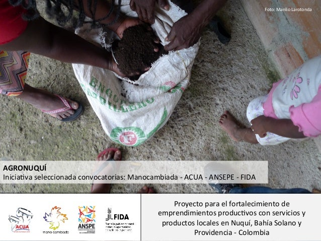 Foto:  Manlio  Larotonda    AGRONUQUÍ     Inicia9va  seleccionada  convocatorias:  Manocambiada  -‐  ...