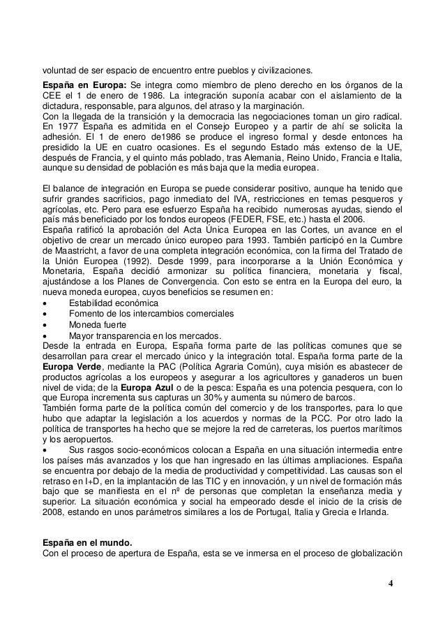 voluntad de ser espacio de encuentro entre pueblos y civilizaciones. España en Europa: Se integra como miembro de pleno de...
