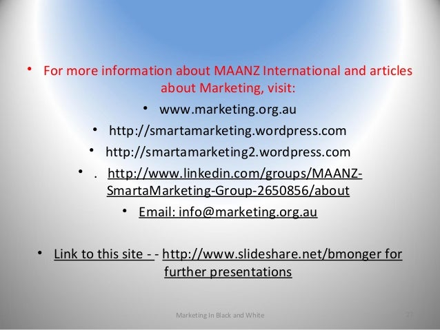 • For more information about MAANZ International and articles about Marketing, visit: • www.marketing.org.au • http://smar...