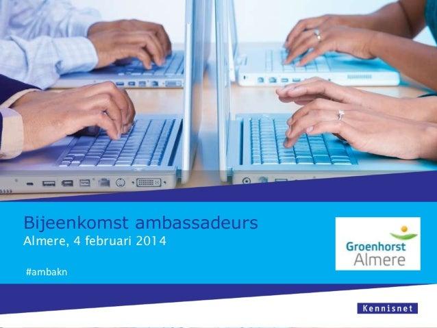 Bijeenkomst ambassadeurs Almere, 4 februari 2014 #ambakn