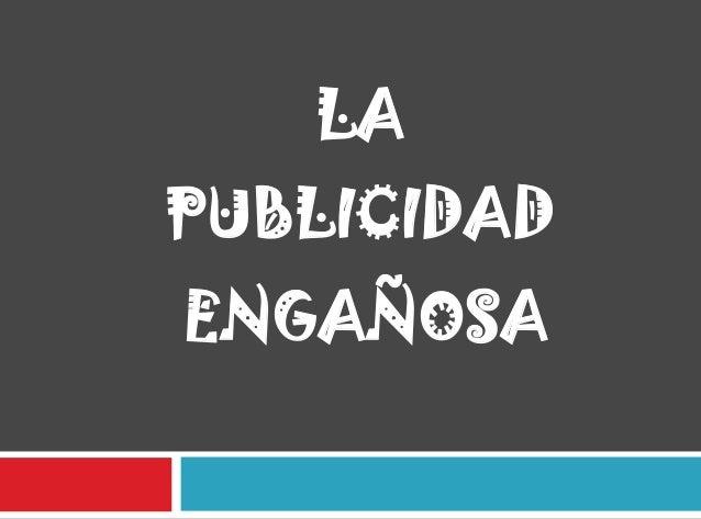 LA PUBLICIDAD ENGAÑOSA