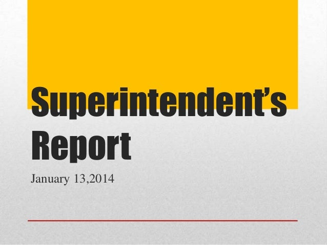 Superintendent's Report January 13,2014