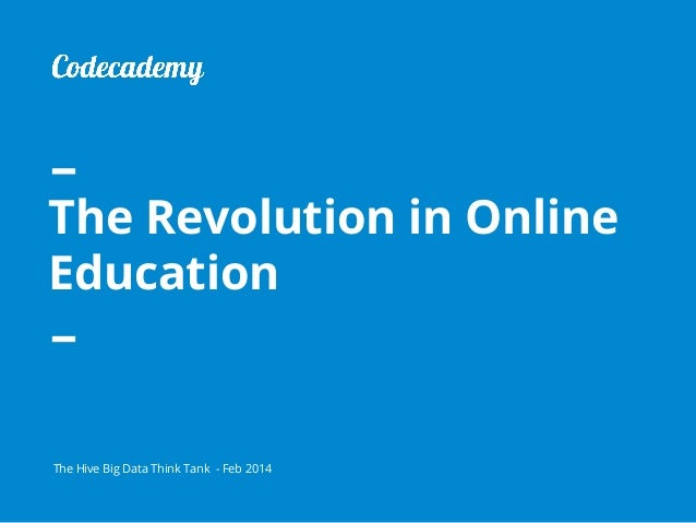The Revolution in Online Education Panel Discussion: Codecademy INTRO by Cheng-Tao Chu – Director of Analytics