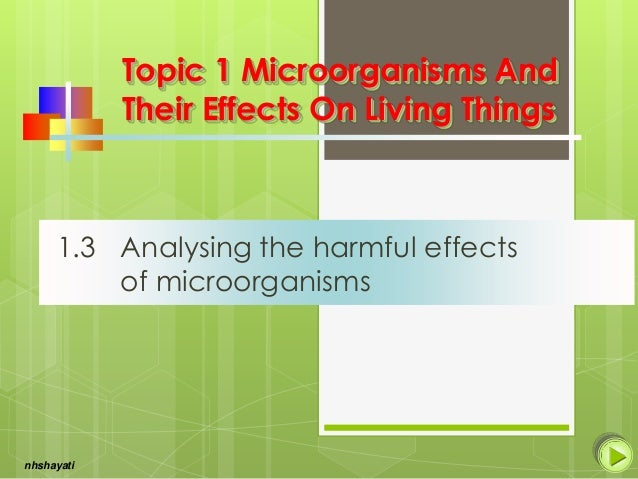 Topic 1 Microorganisms And Their Effects On Living Things  1.3 Analysing the harmful effects of microorganisms  nhshayati