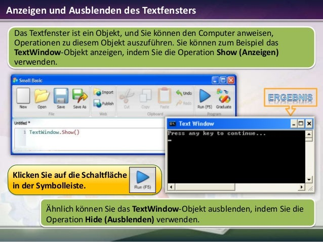 Anzeigen und Ausblenden des Textfensters Das Textfenster ist ein Objekt, und Sie können den Computer anweisen, Operationen...