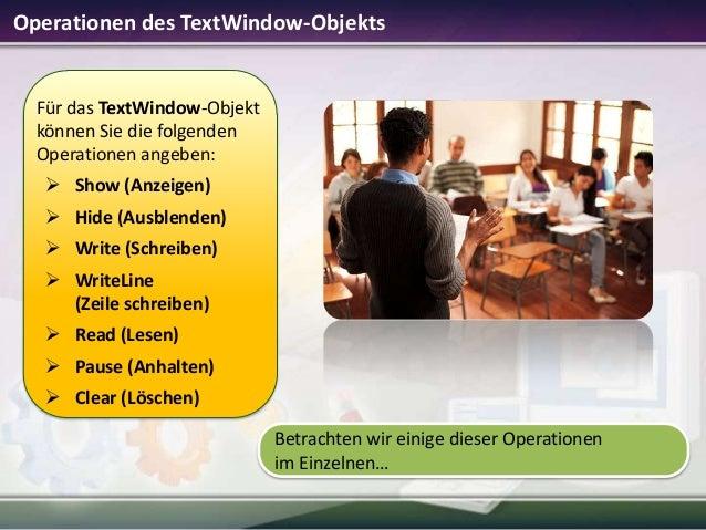 Operationen des TextWindow-Objekts  Für das TextWindow-Objekt können Sie die folgenden Operationen angeben:  Show (Anzeig...