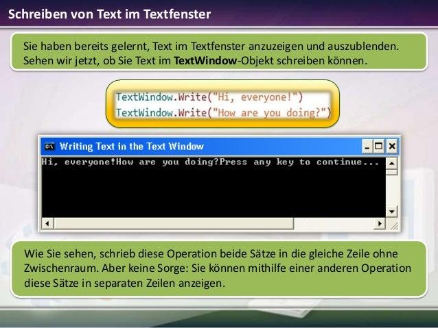 Schreiben von Text im Textfenster Sie haben bereits gelernt, Text im Textfenster anzuzeigen und auszublenden. Sehen wir je...