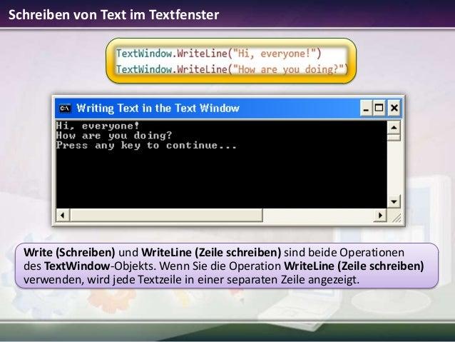 Schreiben von Text im Textfenster  Write (Schreiben) und WriteLine (Zeile schreiben) sind beide Operationen des TextWindow...