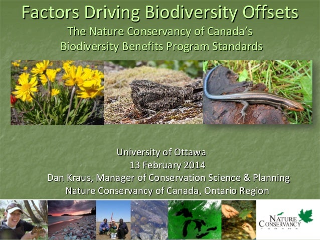Factors Driving Biodiversity Offsets The Nature Conservancy of Canada's Biodiversity Benefits Program Standards  Universit...