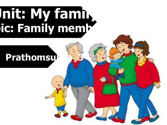 Unit: My family  pic: Family members Prathomsuksa 3