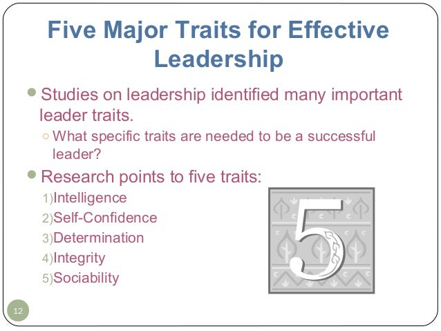 five traits of effective leaders What are the qualities of a good leader effective leaders share 15 common  characteristics.