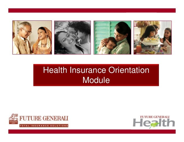 Health Insurance Orientation Module  Future Generali Health