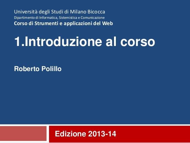 Università degli Studi di Milano Bicocca Dipartimento di Informatica, Sistemistica e Comunicazione  Corso di Strumenti e a...