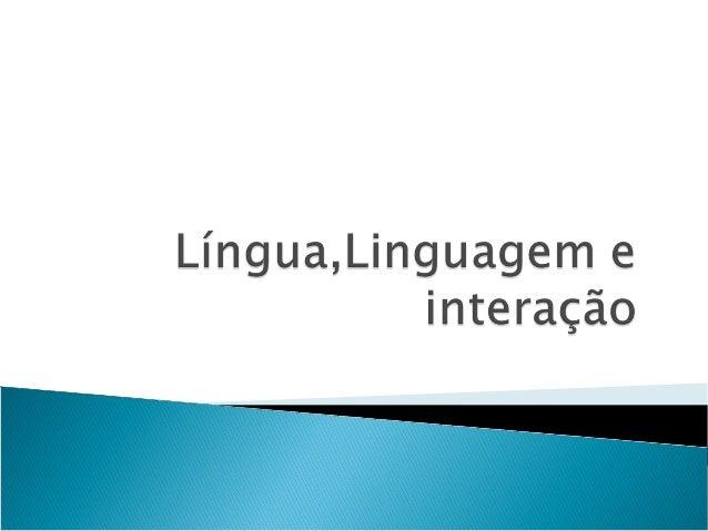 LINGUAGEM • O que é linguagem ?O que é linguagem ? • Quais os diferentes tipos deQuais os diferentes tipos de linguagem de...