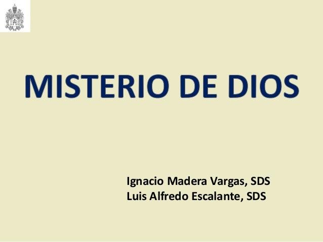 Ignacio Madera Vargas, SDS Luis Alfredo Escalante, SDS