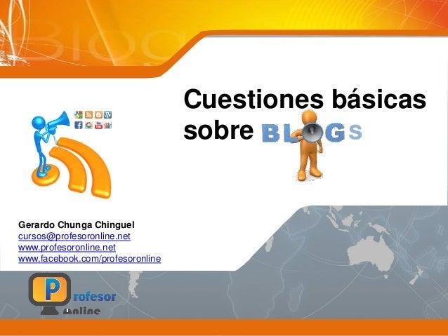 Cuestiones básicas sobre s Gerardo Chunga Chinguel cursos@profesoronline.net www.profesoronline.net www.facebook.com/profe...