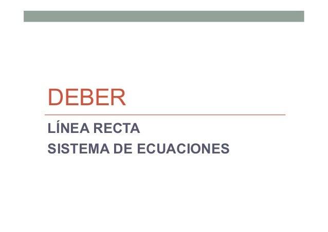 DEBER LÍNEA RECTA SISTEMA DE ECUACIONES