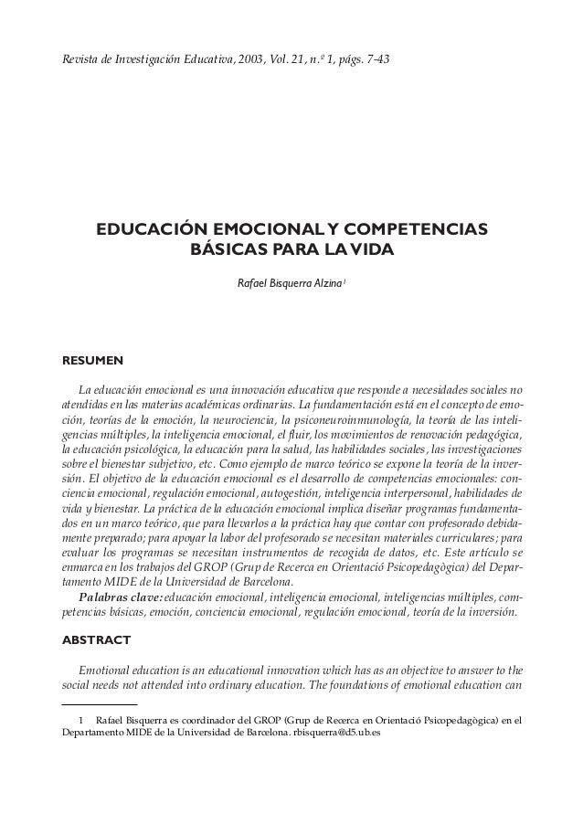 EDUCACIÓN EMOCIONALY COMPETENCIAS BÁSICAS PARA LAVIDA Rafael Bisquerra Alzina1 RESUMEN La educación emocional es una innov...