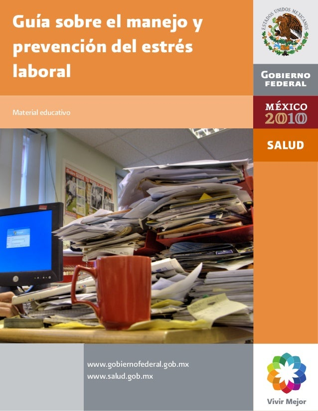 Material educativo www.gobiernofederal.gob.mx www.salud.gob.mx Guía sobre el manejo y prevención del estrés laboral