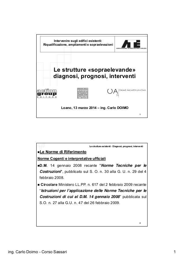 ing. Carlo Doimo - Corso Sassari 1 1 Intervenire sugli edifici esistenti: Riqualificazione, ampliamenti e sopraelevazioni ...