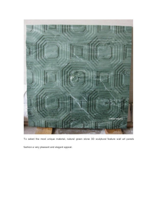 To select the most unique material natural green stone 3D sculptural feature wall art panels  sc 1 st  SlideShare & Natural green stone 3D sculptural feature wall art panels