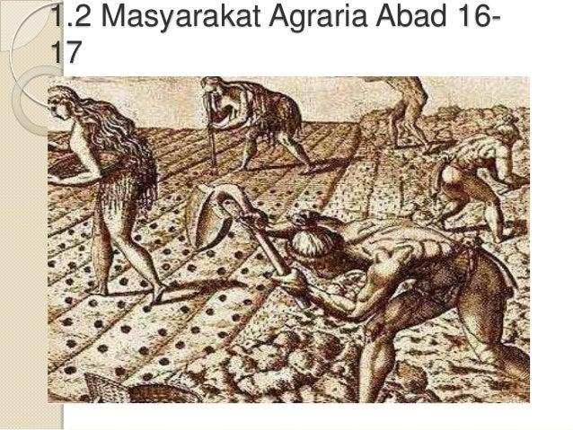 1.2 Masyarakat Agraria Abad 16- 17