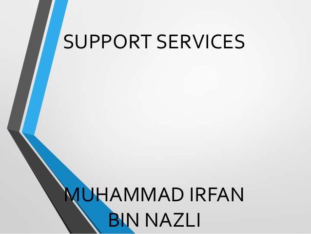 SUPPORT SERVICES MUHAMMAD IRFAN BIN NAZLI
