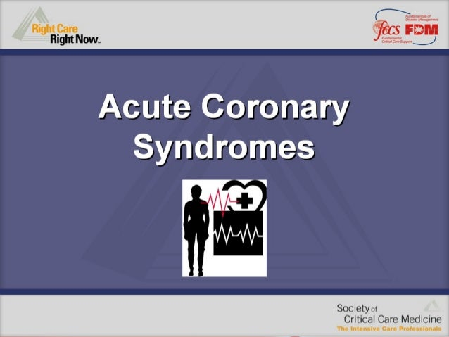  Identify patients with acute coronary syndromes (ACS).  Outline diagnosis and acute management of UA, NSTEMI, and STEMI...