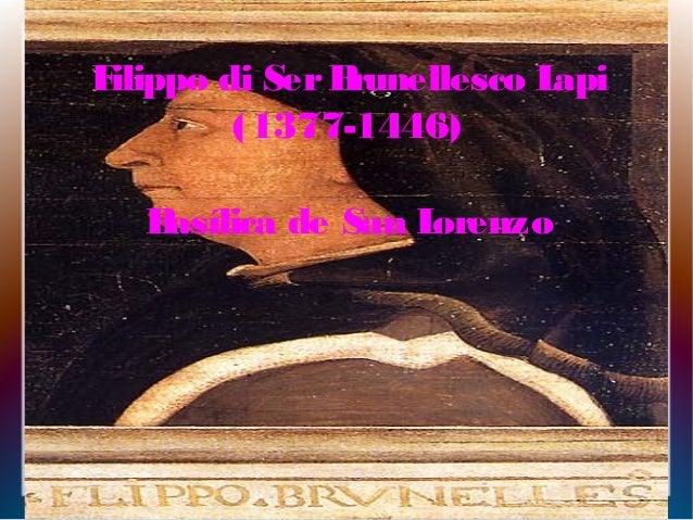 Filippo di SerBrunellesco Lapi (1377-1446) Basílica de San Lorenzo