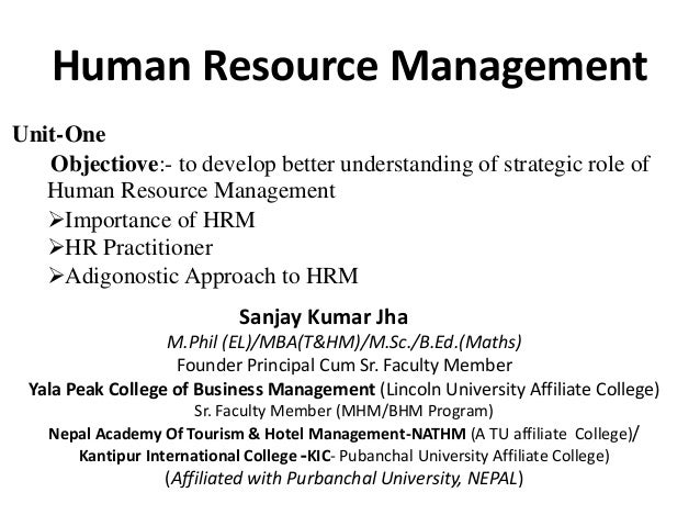 Human Resource Management Sanjay Kumar Jha M.Phil (EL)/MBA(T&HM)/M.Sc./B.Ed.(Maths) Founder Principal Cum Sr. Faculty Memb...