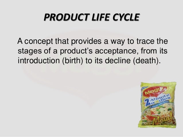 maggi the product life cycle product
