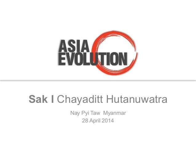 Sak I Chayaditt Hutanuwatra Nay Pyi Taw Myanmar 28 April 2014
