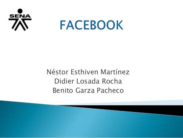 Néstor Esthiven Martínez Didier Losada Rocha Benito Garza Pacheco