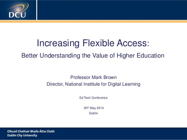 A cutting-edge digital learning strategy Increasing Flexible Access: Better Understanding the Value of Higher Education Pr...