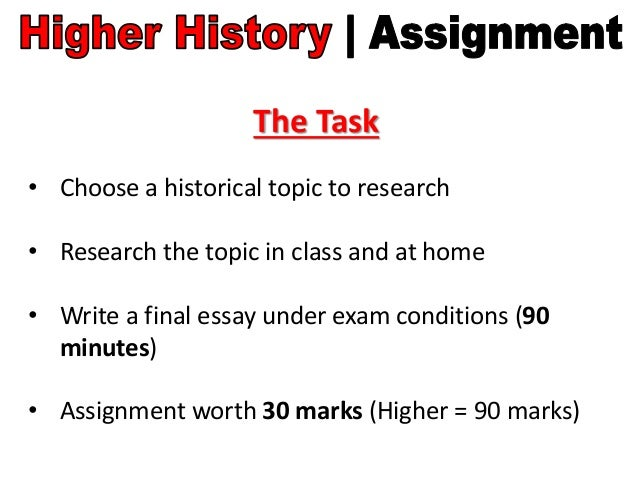 The Task • Choose a historical topic to research • Research the topic in class and at home • Write a final essay under exa...