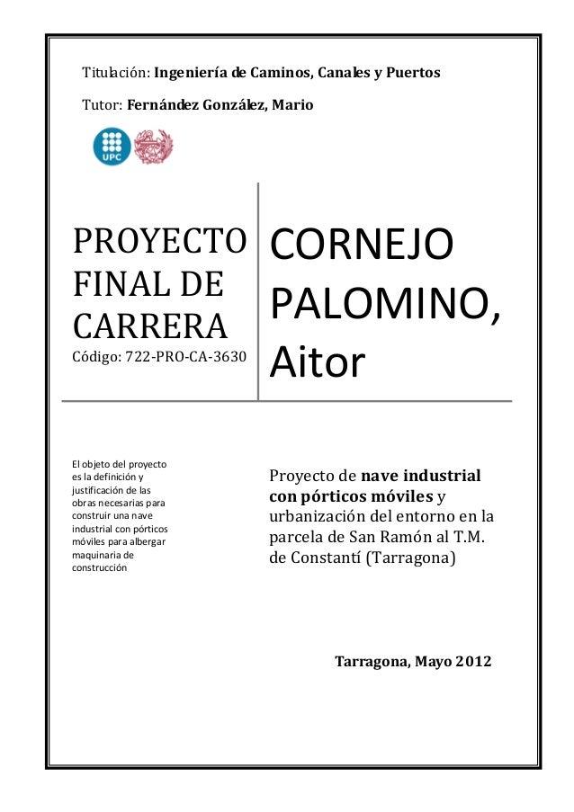 ión: Ingeniería de Caminos, Canales y PuertosTitulac Tutor: Fernández González, Mario PROYECTO FINAL DE CARRERA Código: 72...