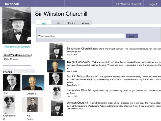 fakebook Sir Winston Churchill Sir Winston Churchill Logout View photos of Winston Send Winston a message Poke Winston Wal...