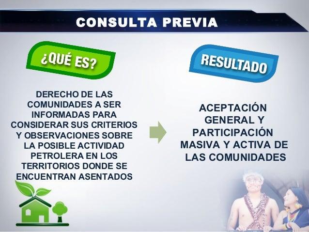 CONSULTA PREVIA DERECHO DE LAS COMUNIDADES A SER INFORMADAS PARA CONSIDERAR SUS CRITERIOS Y OBSERVACIONES SOBRE LA POSIBLE...