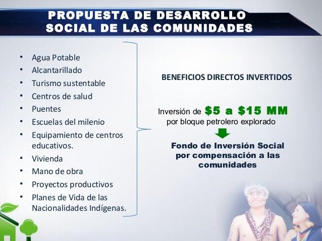 PROPUESTA DE DESARROLLO SOCIAL DE LAS COMUNIDADES PROPUESTA DE DESARROLLO SOCIAL DE LAS COMUNIDADES • Agua Potable • Alcan...