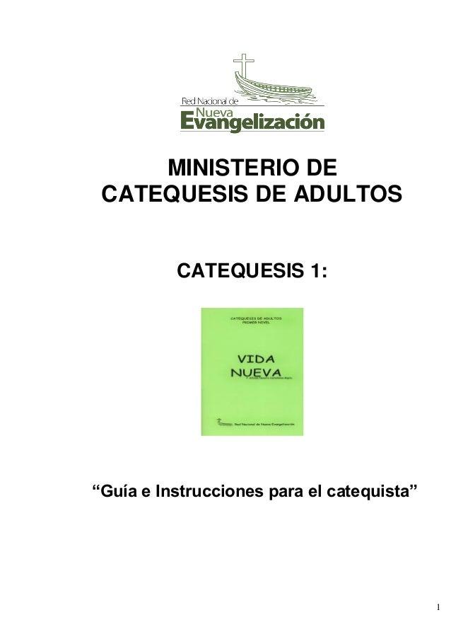 """1 MINISTERIO DE CATEQUESIS DE ADULTOS CATEQUESIS 1: """"Guía e Instrucciones para el catequista"""""""