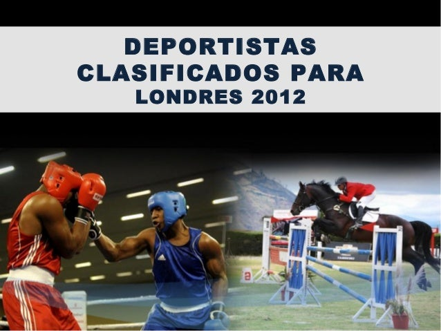 DEPORTISTAS CLASIFICADOS PARA LONDRES 2012