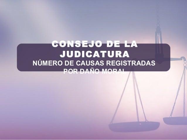 CONSEJO DE LA JUDICATURA NÚMERO DE CAUSAS REGISTRADAS POR DAÑO MORAL