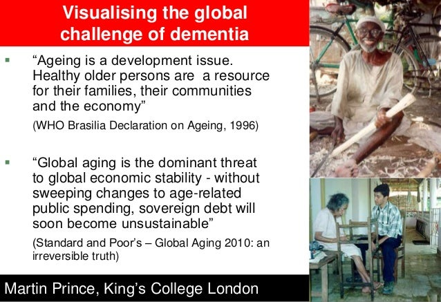 """Visualising the global challenge of dementia  """"Ageing is a development issue. Healthy older persons are a resource for th..."""
