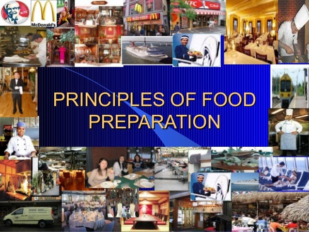 PRINCIPLES OF FOODPRINCIPLES OF FOOD PREPARATIONPREPARATION