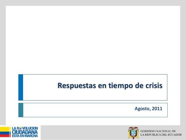 Respuestas en tiempo de crisis Agosto, 2011