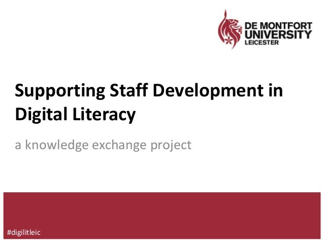 Supporting Staff Development in Digital Literacy a knowledge exchange project #digilitleic